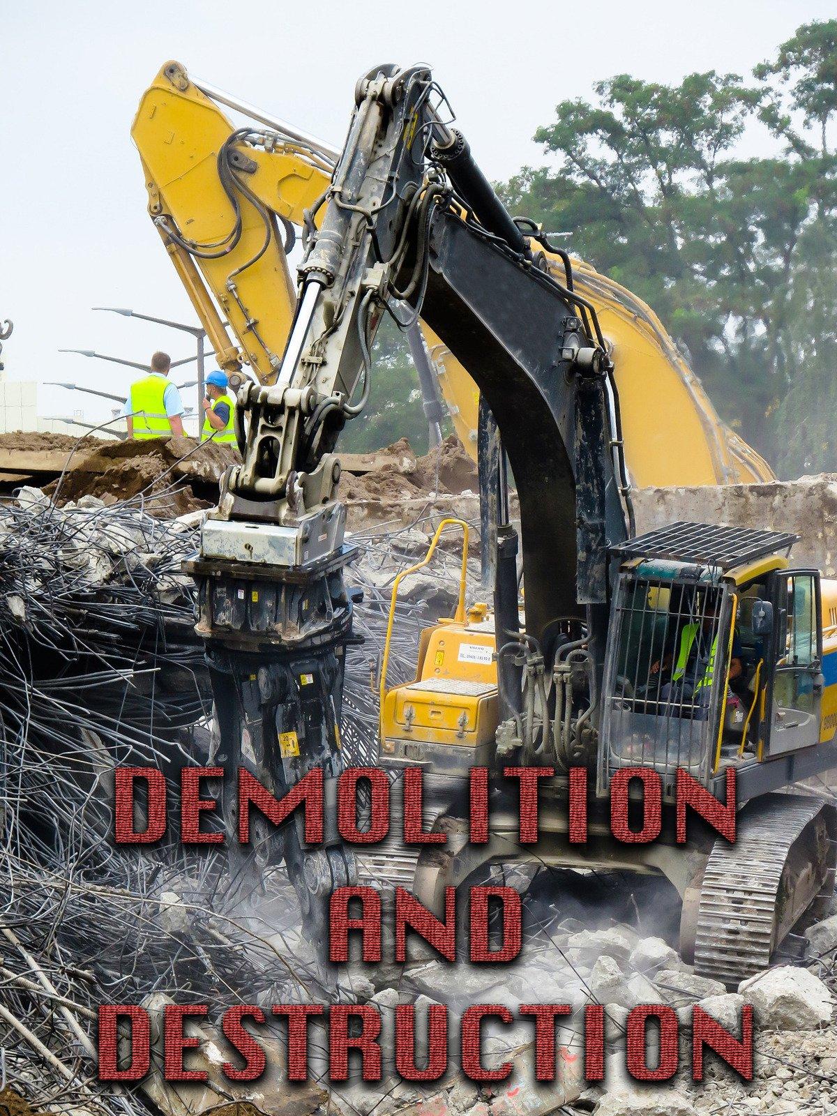 Demolition and Destruction