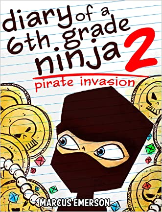 Diary of a 6th Grade Ninja 2: Pirate Invasion (a hilarious adventure for children ages 9-12)