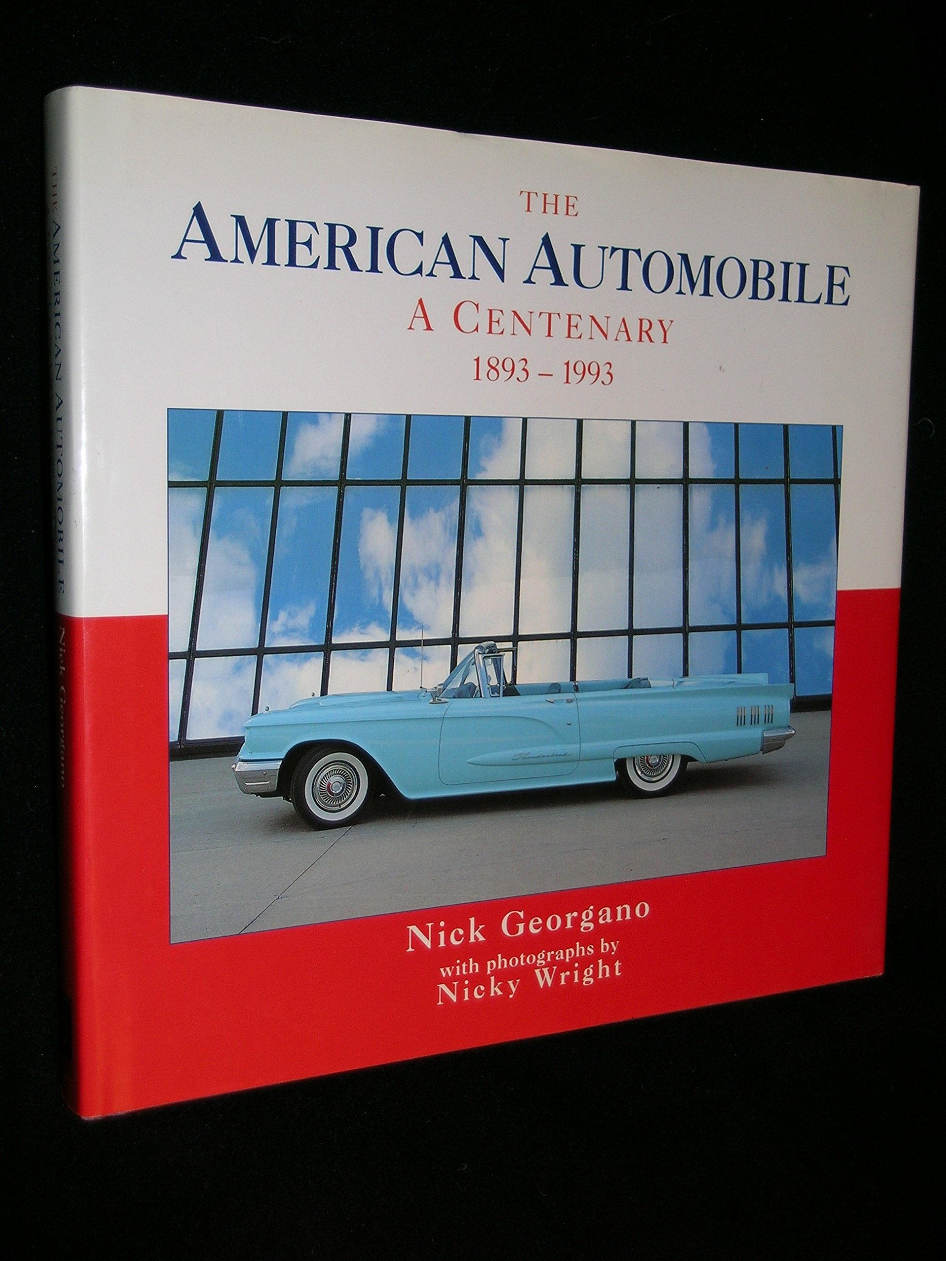 The American Automobile: A Centenary, 1893-1993, Georgano, Nick