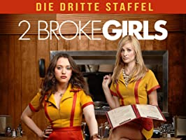 2 Broke Girls - Staffel 3