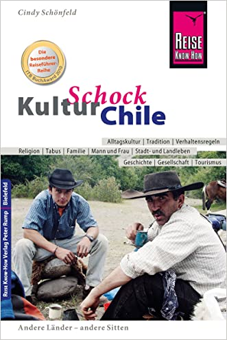 Reise Know-How KulturSchock Chile (German Edition)