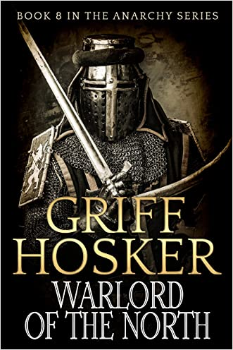 Warlord of the North (The Anarchy Series Book 8) written by Griff Hosker