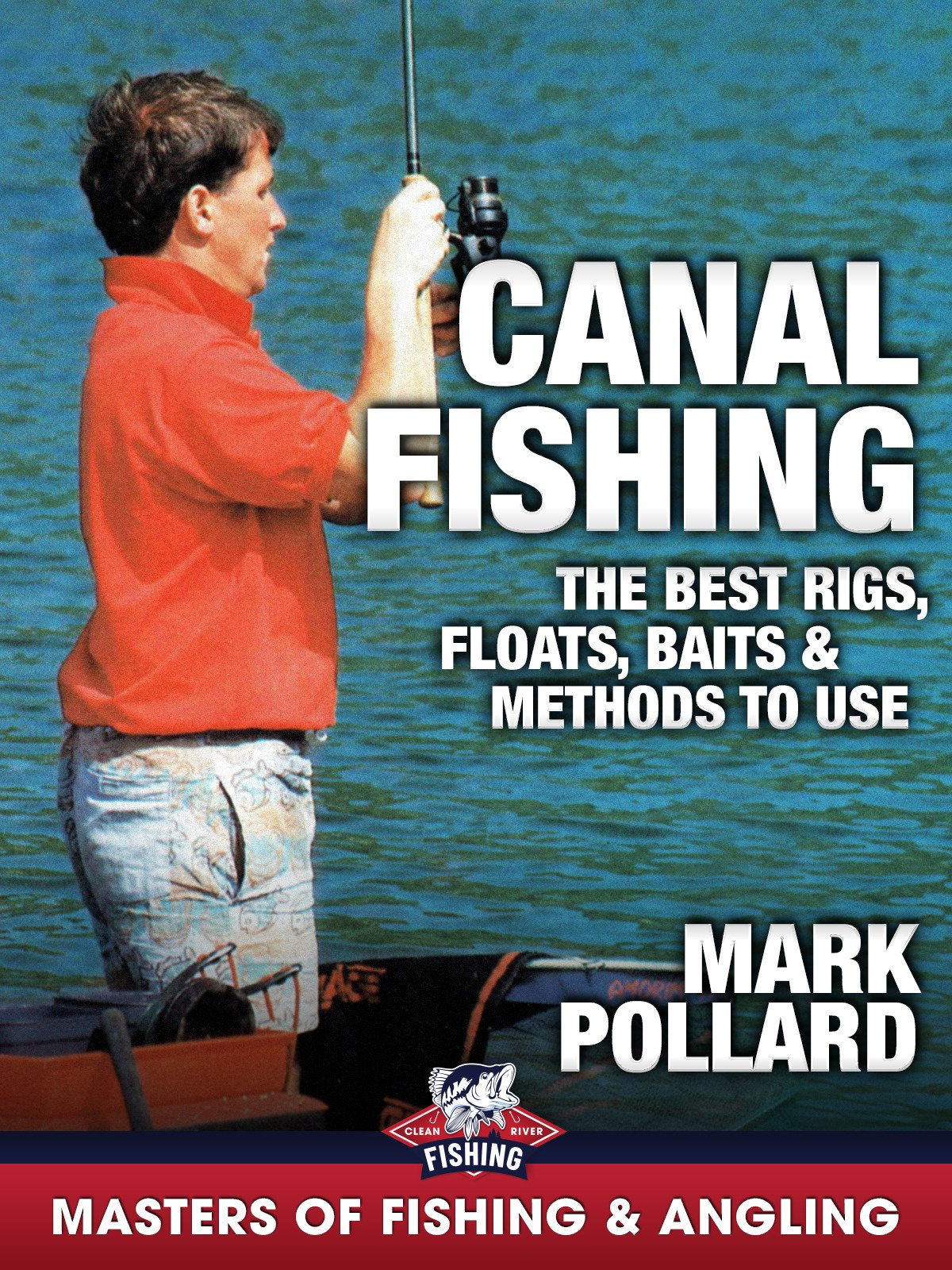 Canal Fishing: The Best Rigs, Floats, Baits & Methods to Use