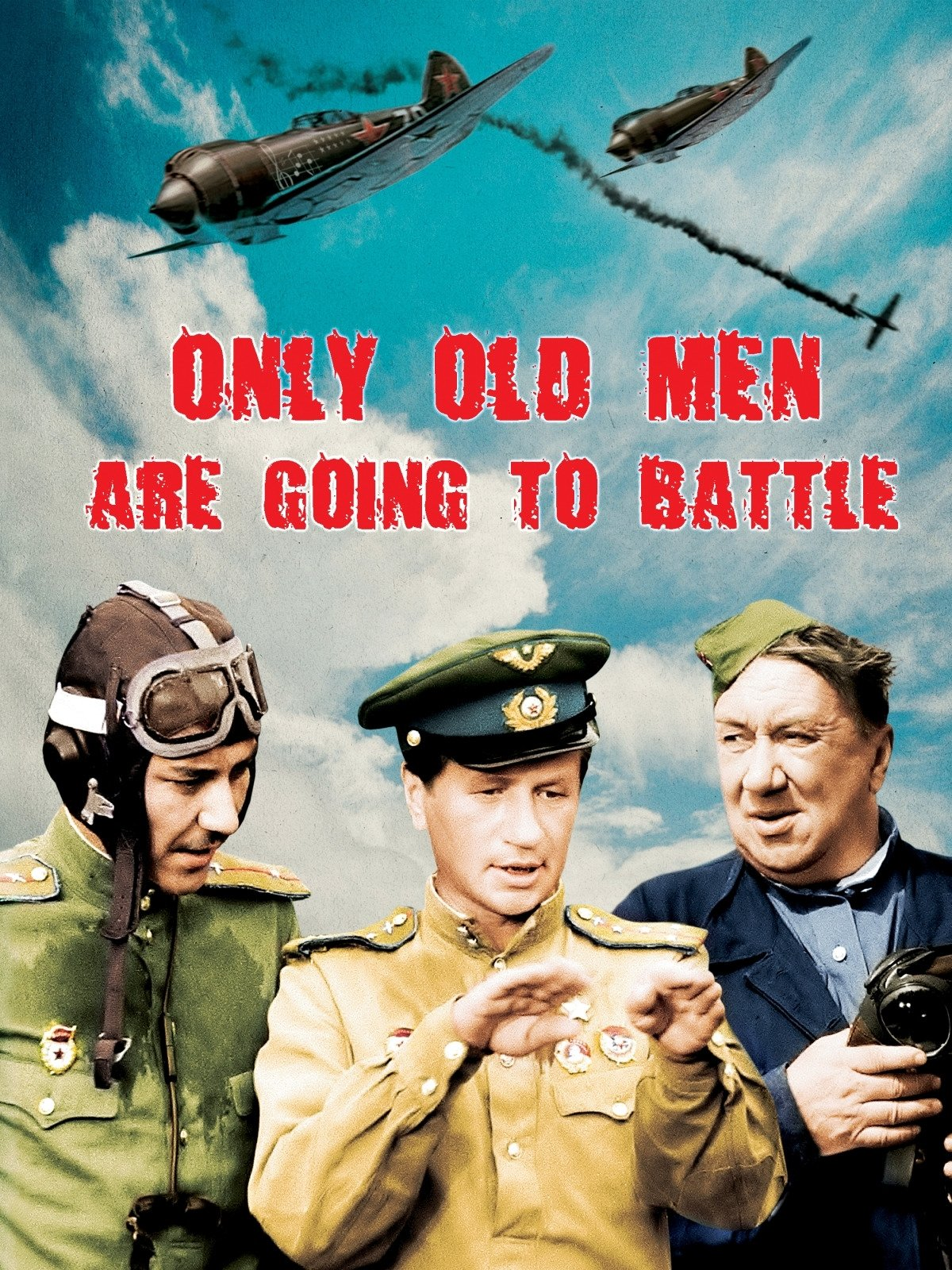 Only Old Men Are Going To Battle