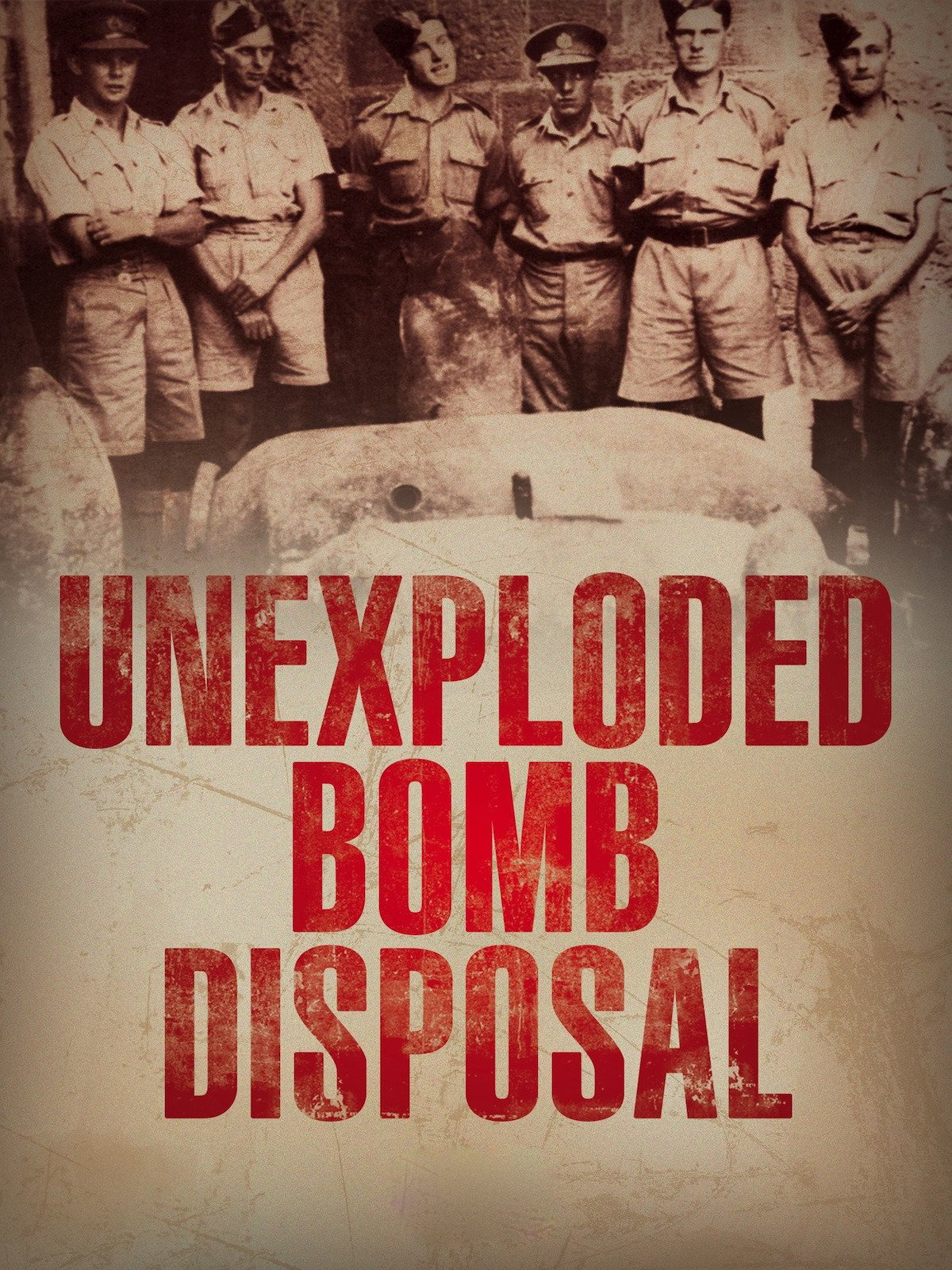 U.X.B. Unexploded Bomb Disposal WWII England