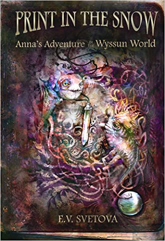 Print in the Snow: Anna's Adventure In The Wyssun World