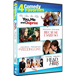 COMEDY FAVORITES: 4 FILM COLLECTION - You Me and Dupree, Because I Said So, The Wedding Date, Head Over Heels