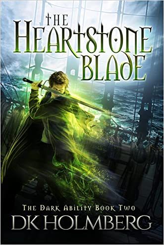 The Heartstone Blade (The Dark Ability Book 2) written by D.K. Holmberg