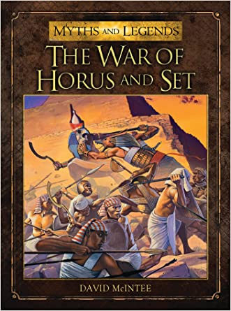 The War of Horus and Set (Myths and Legends)