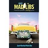 Just Married Mad Libs (Adult Mad Libs)