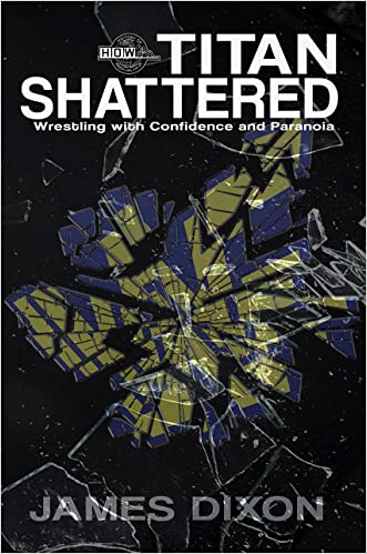 Titan Shattered: Wrestling with Confidence and Paranoia
