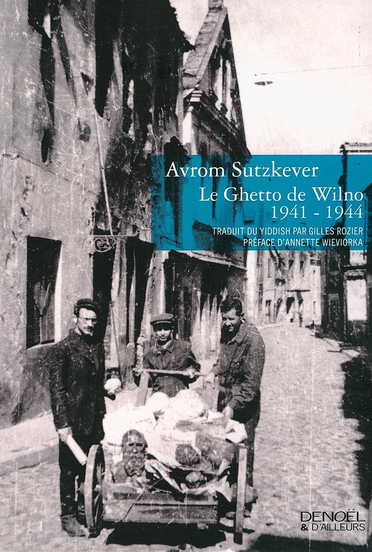 Le Ghetto de Wilno, 1941-1944 - Avrom Sutzkever