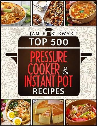 Top 500 Pressure Cooker and Instant Pot Recipes Cookbook Bundle (Slow Cooker, Slow Cooking, Meals, Chicken, Crock Pot, Instant Pot, Electric Pressure Cooker, Vegan, Paleo, Dinner) written by Jamie Stewart
