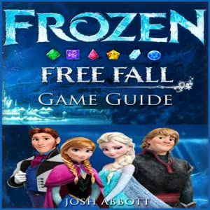 FROZEN FREE FALL UNOFFICIAL GAME GUIDE