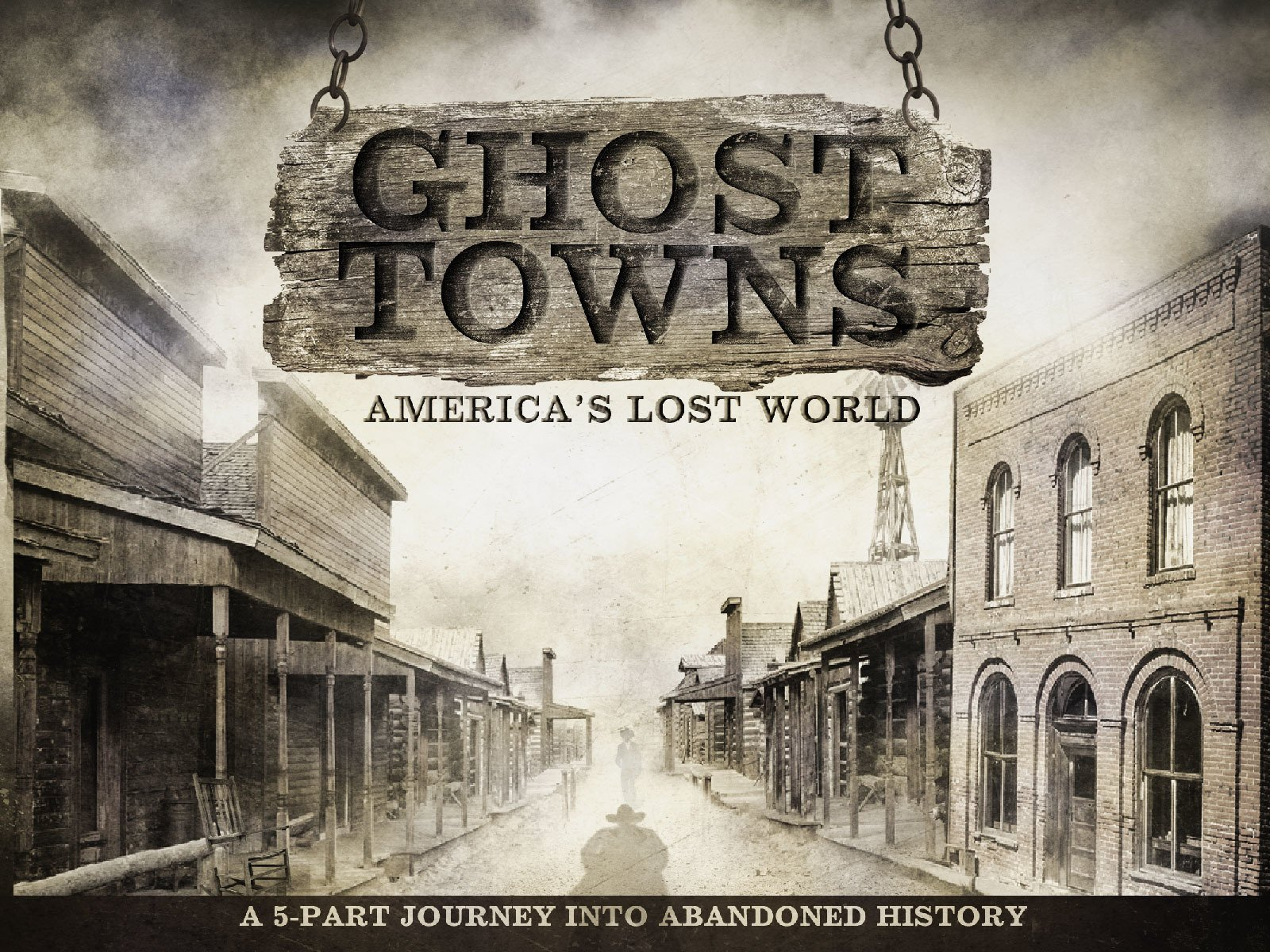 Ghost Towns: America's Lost Worlds on Amazon Prime Instant Video UK