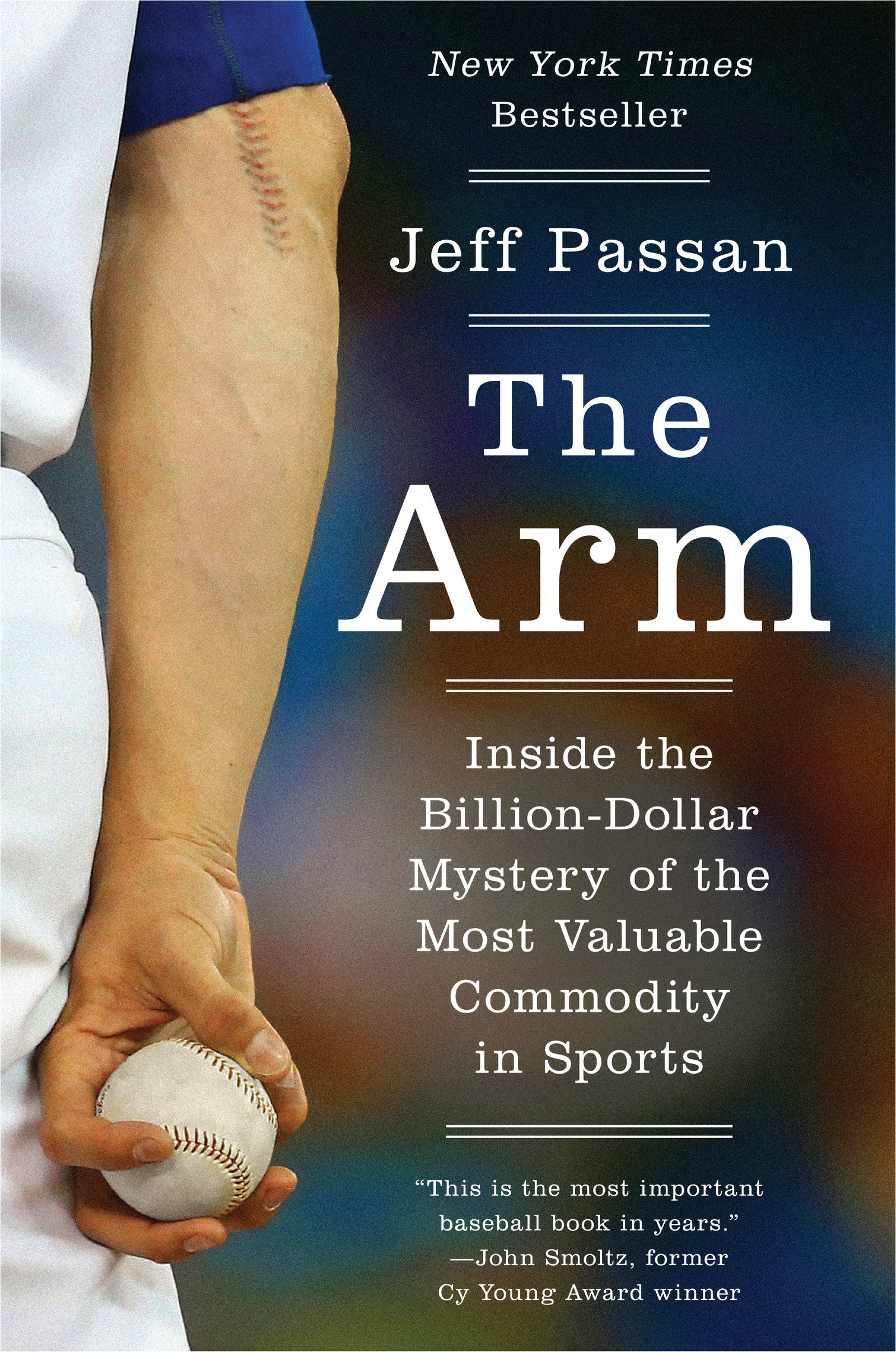 The Arm: Inside the Billion-Dollar Mystery of the Most Valuable Commodity in Sports ISBN-13 9780062400369
