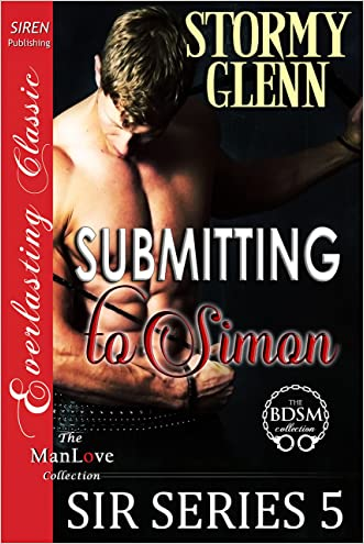 Submitting to Simon [Sir Series 5] (Siren Publishing The Stormy Glenn ManLove Collection)
