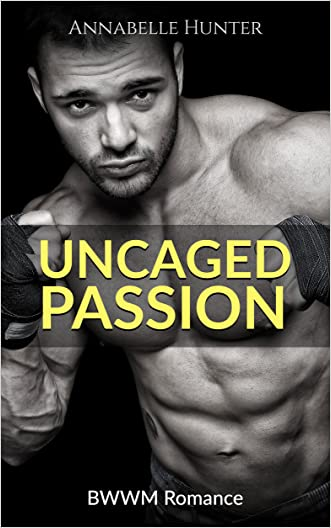 ROMANCE: Uncaged Passion (Mixed Martial Arts BWWM Romance) (Contemporary Alpha Male BWW Short Stories)
