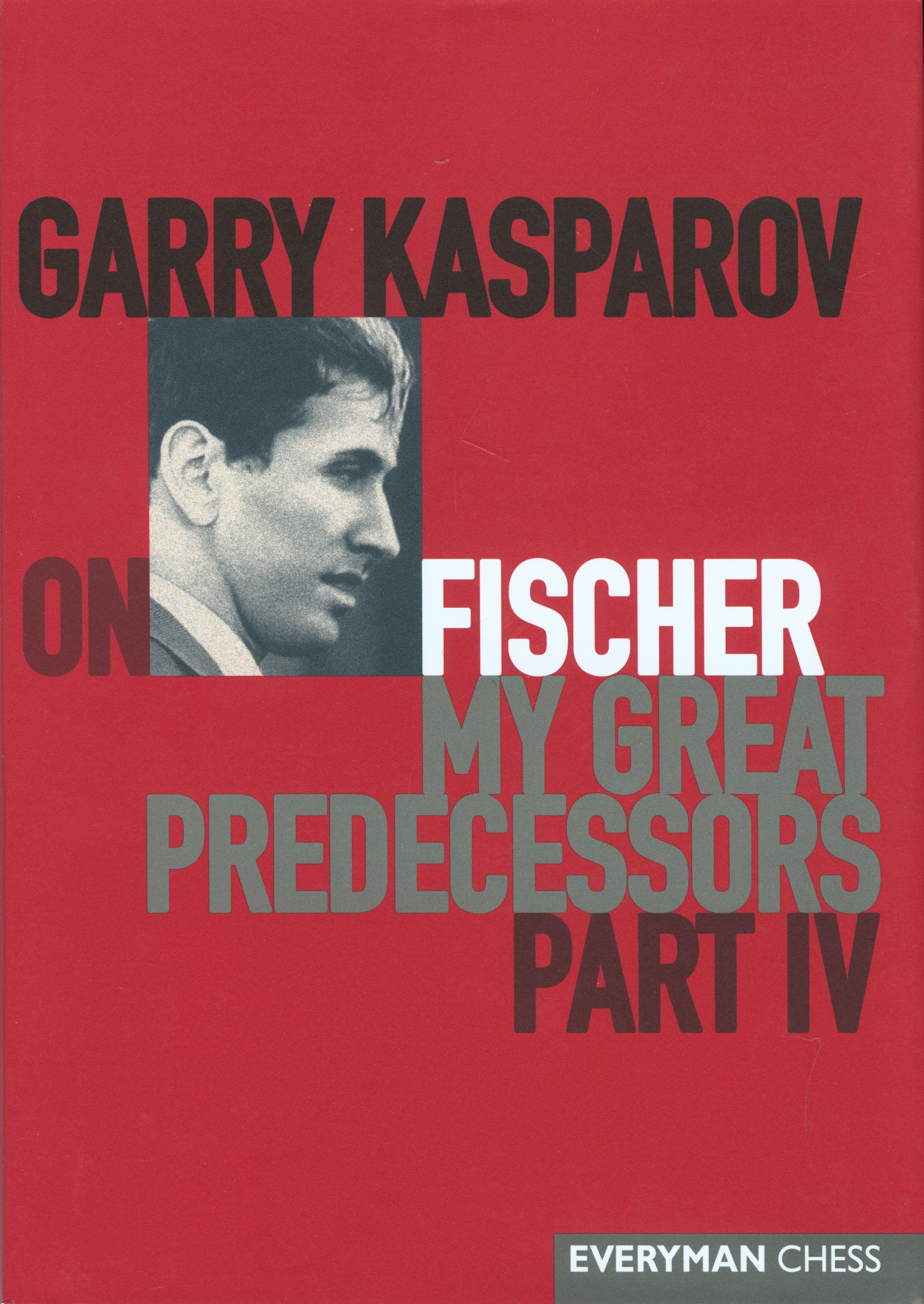 Garry Kasparov on My Great Predecessors, Part 5 (My Great Predecessors Series)