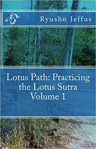 Lotus Path: Living the Lotus Sutra - Volume 1