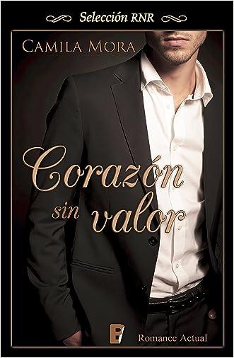 Corazón sin valor (Selección RNR) (Spanish Edition) written by Camila Mora