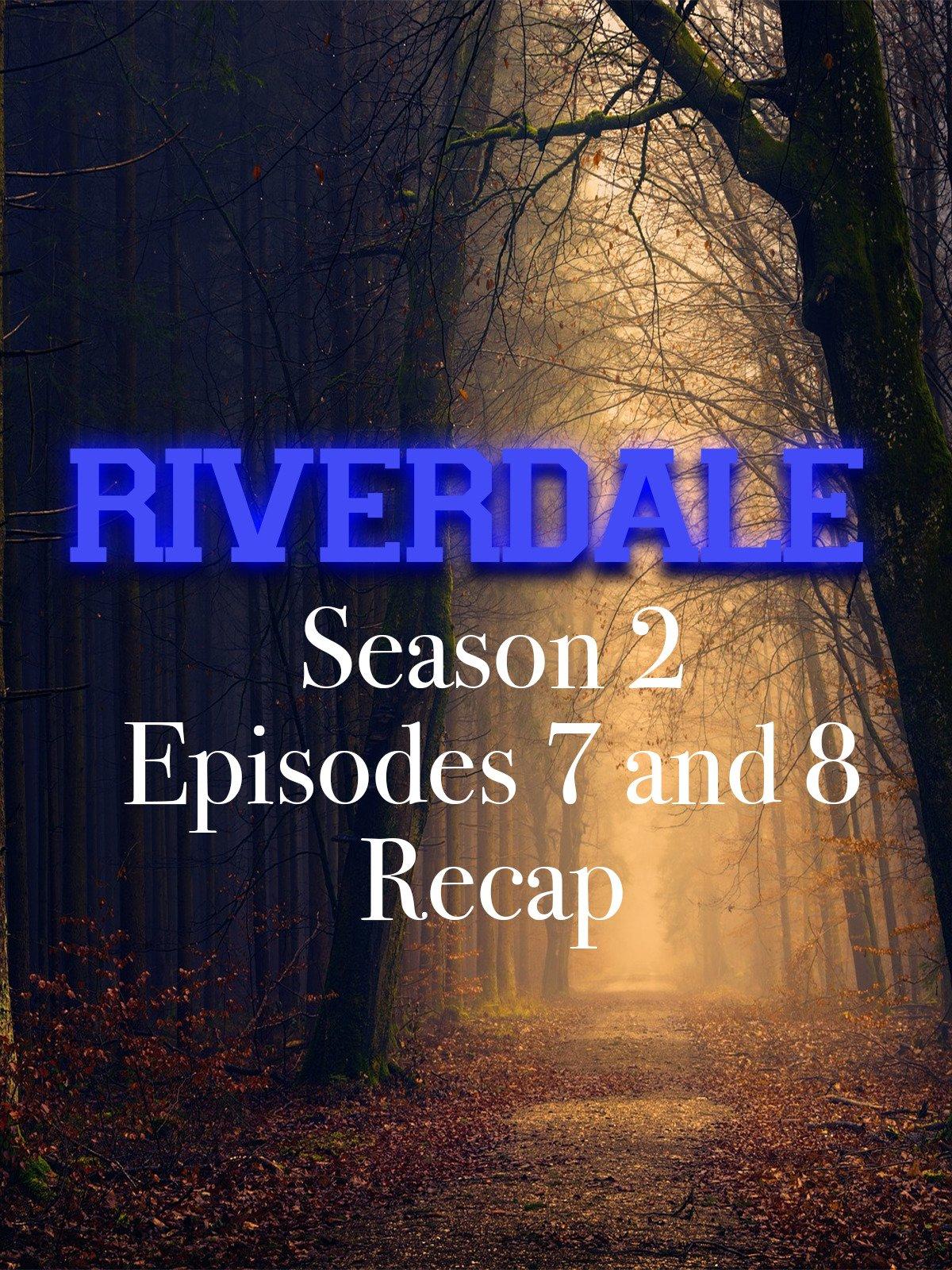 Clip: Riverdale Season 2 Episodes 7 and 8 Recap