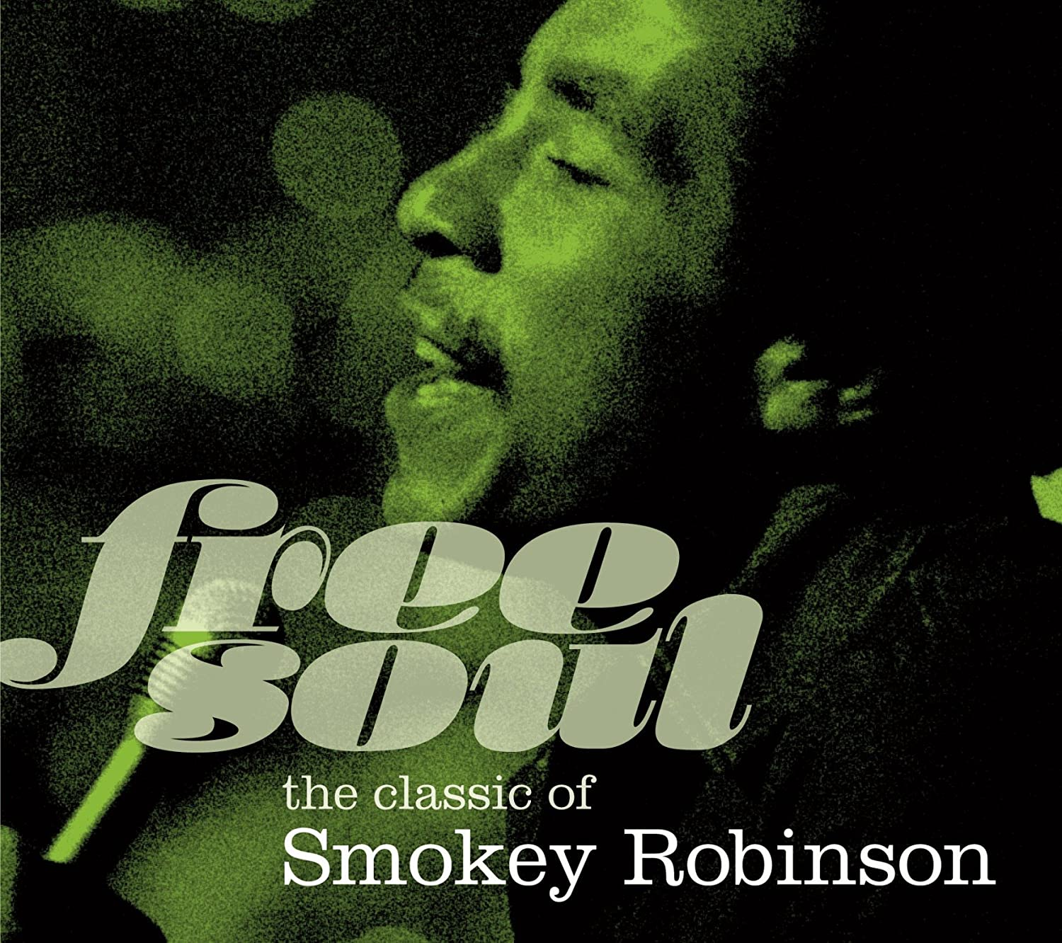 Free Soul. The Classic Of Smokey Robinson