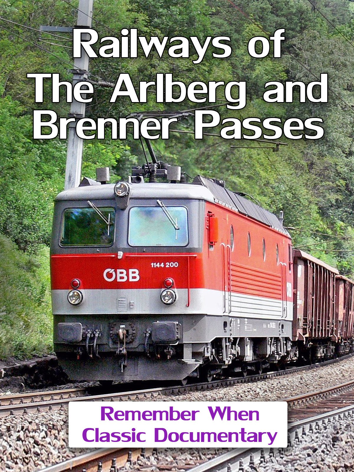 Railways of The Arlberg and Brenner Passes