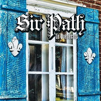 Sir Path – Le Québécois