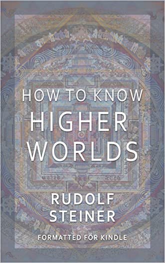 How to Know Higher Worlds written by Rudolf Steiner