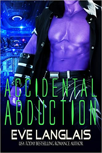 Accidental Abduction (Alien Abduction Book 1) written by Eve Langlais