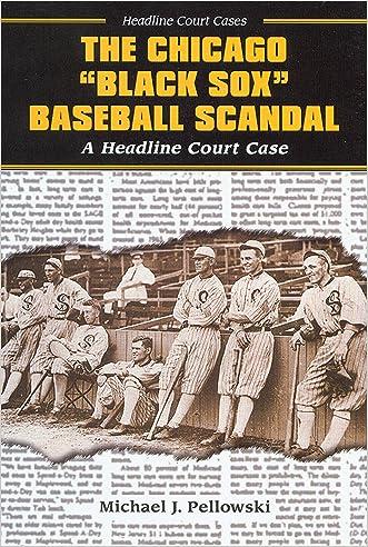The Chicago Black Sox Baseball Scandal (Headline Court Cases)