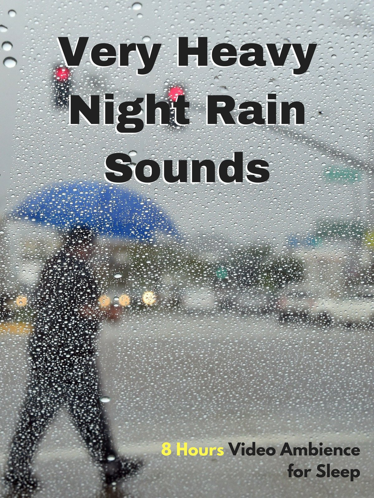 Very Heavy Night Rain Sounds