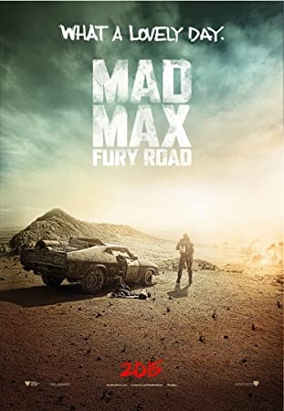 "Mad Max Fury Road (2015) Movie Poster 13"" x 19"" BORDERLESS What A Lovely Day Tom Hardy"