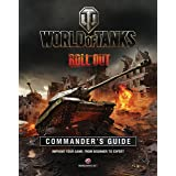 World of Tanks Commander's Guide: Improve Your Game, From Beginner to Expert