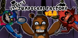 Freddy's Jumpscare Factory - A Five Nights At Freddy's Custom Character Creator by JCSoft
