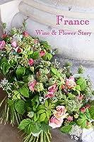 France Wine&Flower Story