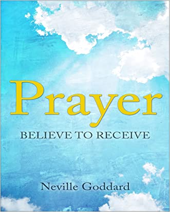 Prayer: Believe to Receive (Neville Explains the Bible)
