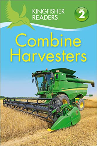 Kingfisher Readers L2: Combine Harvesters