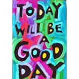 Today will Be a gOOd Day- Positive Quote Poster