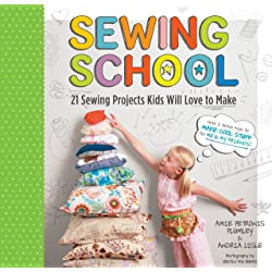 Sewing School: 21 Sewing Projects Kids will love to makeby Andria Lisle: