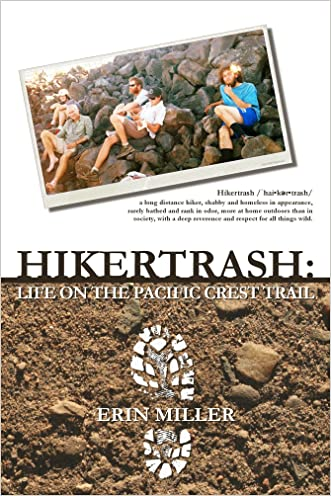 Hikertrash: Life on the Pacific Crest Trail written by Erin Miller