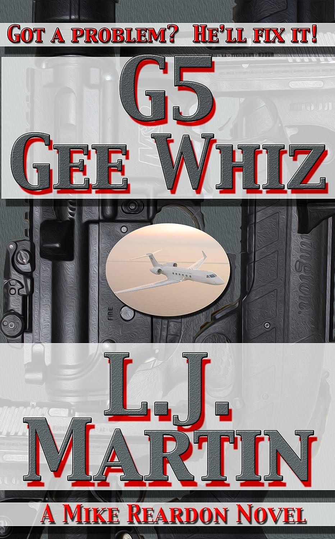 G5 Gee Whiz By L.J. Martin