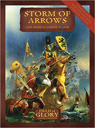 Storm of Arrows: Field of Glory late Medieval Army List written by Richard Bodley-Scott