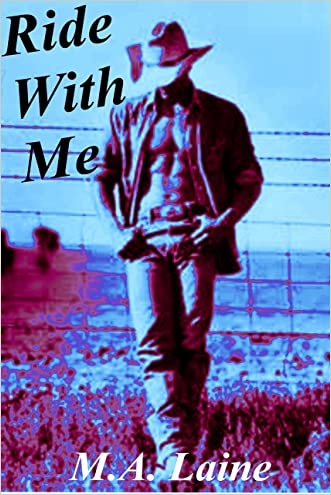 Ride With Me: (An Erotic Western Novella) (Two Spring Series Book 1) written by M.A. Laine
