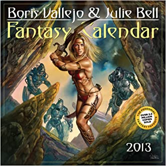 Boris Vallejo & Julie Bell Fantasy 2013 Calendar written by Boris Vallejo