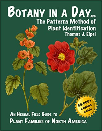 Botany in a Day: The Patterns Method of Plant Identification written by Thomas J. Elpel