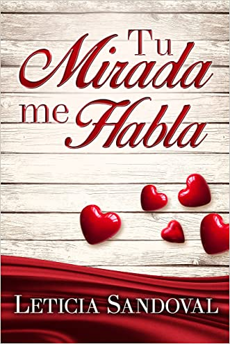 Tu Mirada Me Habla: (Romance Contemporáneo) (Spanish Edition) written by Leticia Sandoval