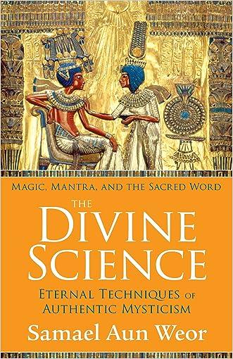 The Divine Science: Eternal Techniques of Authentic Mysticism written by Samael Aun Weor