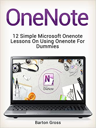 OneNote: 12 Simple Microsoft Onenote Lessons on Using Onenote for Dummies (onenote, microsoft onenote, how to use onenote)